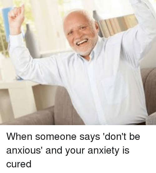Just Don't Be Anxious